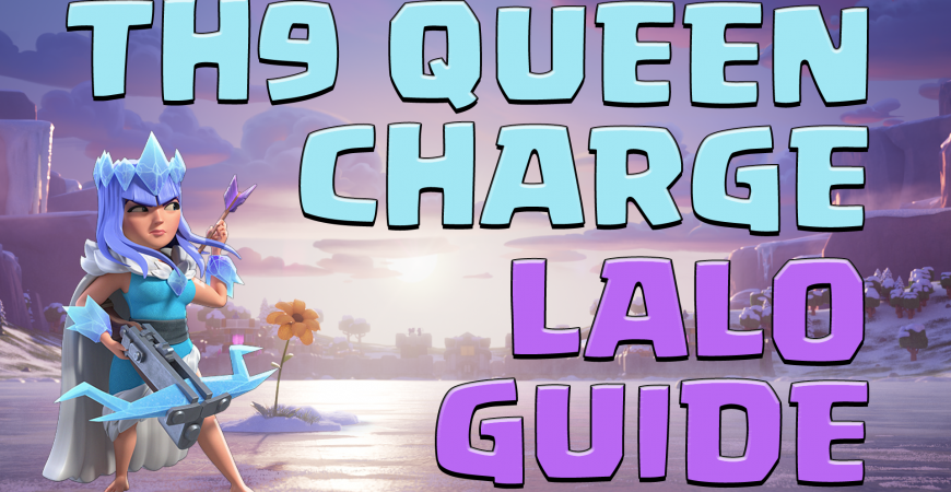 Queen Charge Lavaloon Guide – Town Hall 9 by Irfan Gaming Academy
