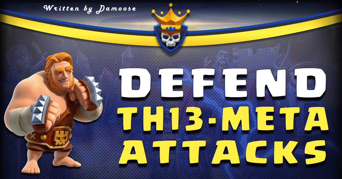 Defend Th13 Meta Attacks – Clash of Clans by damoose95